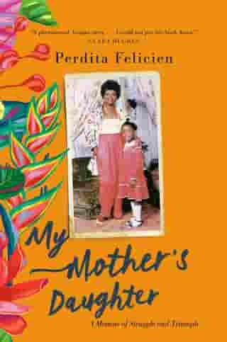 My Mother's Daughter: A Memoir of Struggle and Triumph