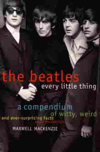Beatles: Every Little Thing by Maxwell Mackenzie