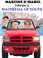 Waterfall of Youth by Sharon Kull