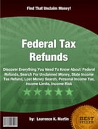 Federal Tax Refunds by Laurence K. Martin