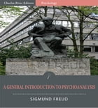 A General Introduction to Psychoanalysis (Illustrated Edition) by Sigmund Freud