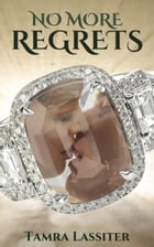 No More Regrets by Tamra Lassiter