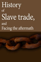 Slavery, Slave trade, history of Slave trade, and facing the aftermath: Knowing who the slaves were by Albert Armstrong