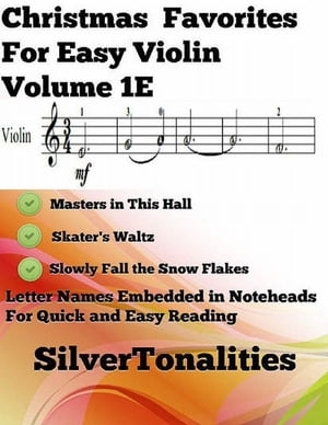 Christmas Favorites for Easy Violin Volume 1 E by Silver Tonalities