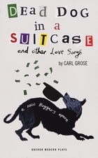 Dead Dog in a Suitcase by Carl Grose
