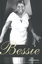 Bessie: Revised and expanded edition by Chris Albertson