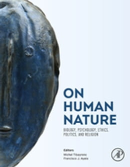 Book On Human Nature: Biology, Psychology, Ethics, Politics, and Religion by Michel Tibayrenc
