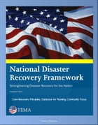 FEMA National Disaster Recovery Framework (NDRF) - Strengthening Disaster Recovery for the Nation - Core Recovery Principles, Guidance for Planning, C by Progressive Management