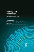 Robbery and Redemption: Cancer as Identity Theft by Craig Fiedler