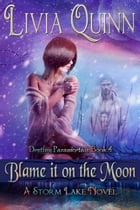 Blame It on the Moon: Storm Lake West by Livia Quinn