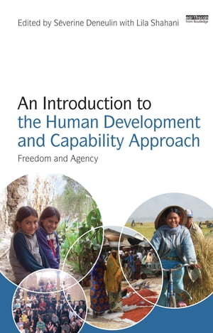 An Introduction to the Human Development and Capability Approach Freedom and Agency