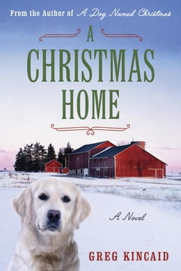 Book A Christmas Home: A Novel by Greg Kincaid