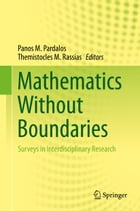 Mathematics Without Boundaries: Surveys in Interdisciplinary Research