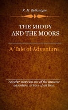 The Middy and the Moors by Ballantyne, R. M.