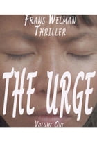 The Urge: Volume 1 by Frans Welman