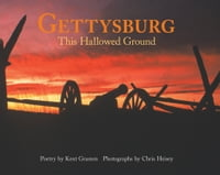 Gettysburg:: This Hallowed Ground