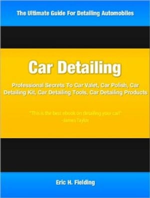 Car Detailing Professional Secrets To Car Valet,  Car Polish,  Car Detailing Kit,  Car Detailing Tools,  Car Detailing Products