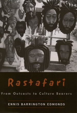 Rastafari From Outcasts to Cultural Bearers