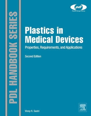 Plastics in Medical Devices Properties,  Requirements,  and Applications