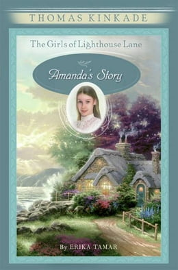 Book The Girls of Lighthouse Lane #4: Amanda's Story by Thomas Kinkade