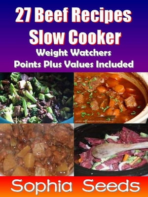 27 Beef Recipes Slow Cooker with Weight Watchers Points Plus Values Included Go Slow Cooker Recipes