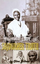 Narrative of Sojourner Truth, a northern slave: : emancipated from bodily servitude by the state of…