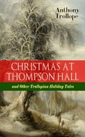 9788026871873 - Anthony Trollope: CHRISTMAS AT THOMPSON HALL and Other Trollopian Holiday Tales - Kniha