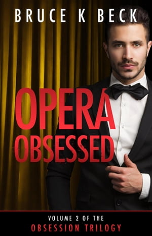 Opera Obsessed: Obsession Trilogy, #2