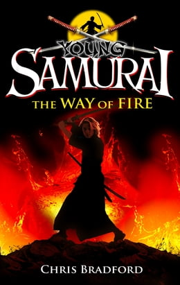 Book Young Samurai: The Way of Fire (short story) by Chris Bradford