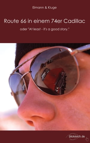 """Route 66 in einem 74er Cadillac: oder """"At least - it's a good story"""" by Stefan Kluge"""