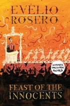 Feast of the Innocents by Evelio Rosero
