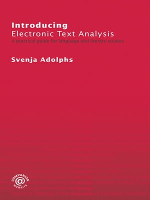 Introducing Electronic Text Analysis A Practical Guide for Language and Literary Studies