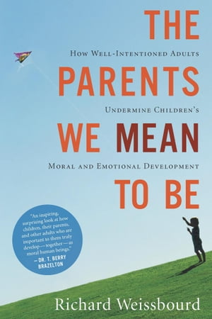 The Parents We Mean to Be