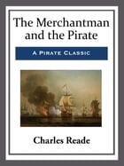 The Merchantman and the Pirate by Charles Reade