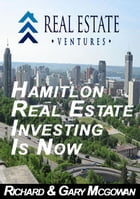 Hamilton Real Estate Investing Is Now by Gary McGowan
