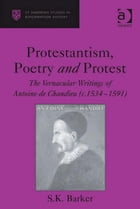 Protestantism, Poetry and Protest: The Vernacular Writings of Antoine de Chandieu (c. 1534–1591)