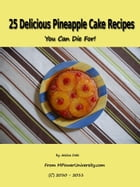 25 Delicious Pineapple Cake Recipes You Can Die For! by Editorial Team Of MPowerUniversity.com