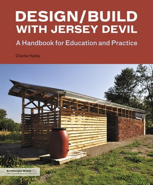 Design/Build with Jersey Devil A Handbook for Education and Practice
