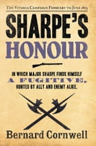 Sharpe's Honour: The Vitoria Campaign, February to June 1813 (The Sharpe Series, Book 16) by Bernard Cornwell