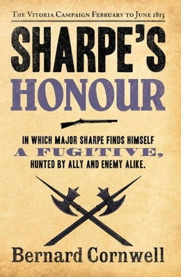 Book Sharpe's Honour: The Vitoria Campaign, February to June 1813 (The Sharpe Series, Book 16) by Bernard Cornwell
