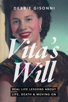 Vita's Will, Real Life Lessons about Life, Death & Moving On by Debbie Gisonni