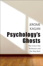 Psychology's Ghosts by Jerome Kagan