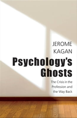 Book Psychology's Ghosts by Jerome Kagan