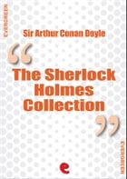 The Sherlock Holmes Collection by Arthur Conan Doyle