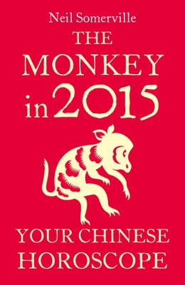 Book The Monkey in 2015: Your Chinese Horoscope by Neil Somerville