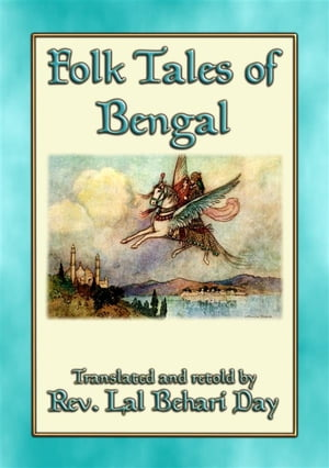 FOLK TALES OF BENGAL - 22 Bengali Children's Stories: 22 children's stories from the Hooghly River delta