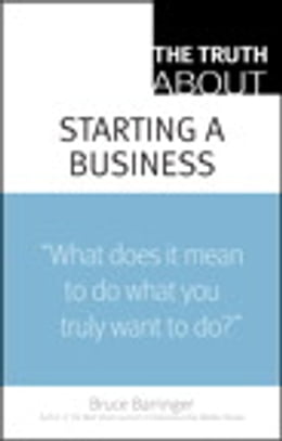 Book The Truth About Starting a Business by Bruce Barringer