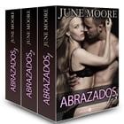 Abrazados, volúmenes 1-3 by June Moore