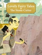 The Stone-Cutter by Lovely Fairy Tales
