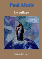 Le collage by Paul Alexis